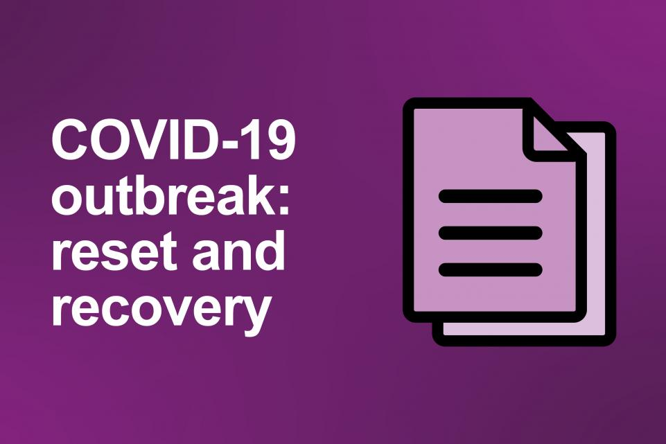 COVID-19 outbreak: reset and recovery - councillor guidance