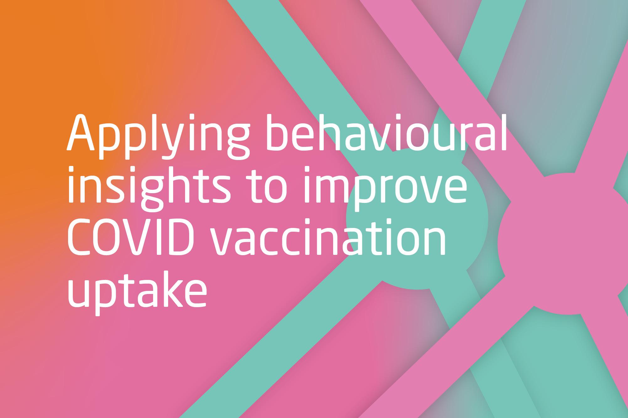 Applying BI insights to improve COVID vaccination uptake