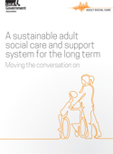 A sustainable adult social care and support system for the long term COVER