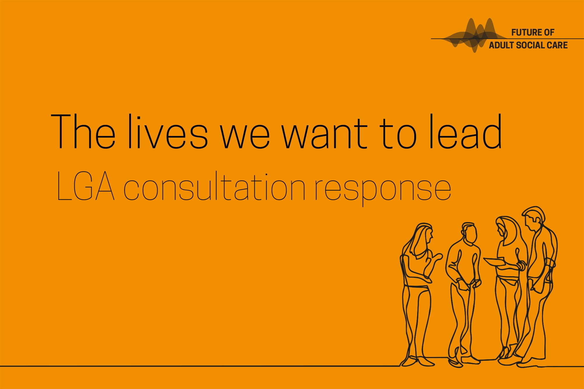 The lives we want to lead - consultation response
