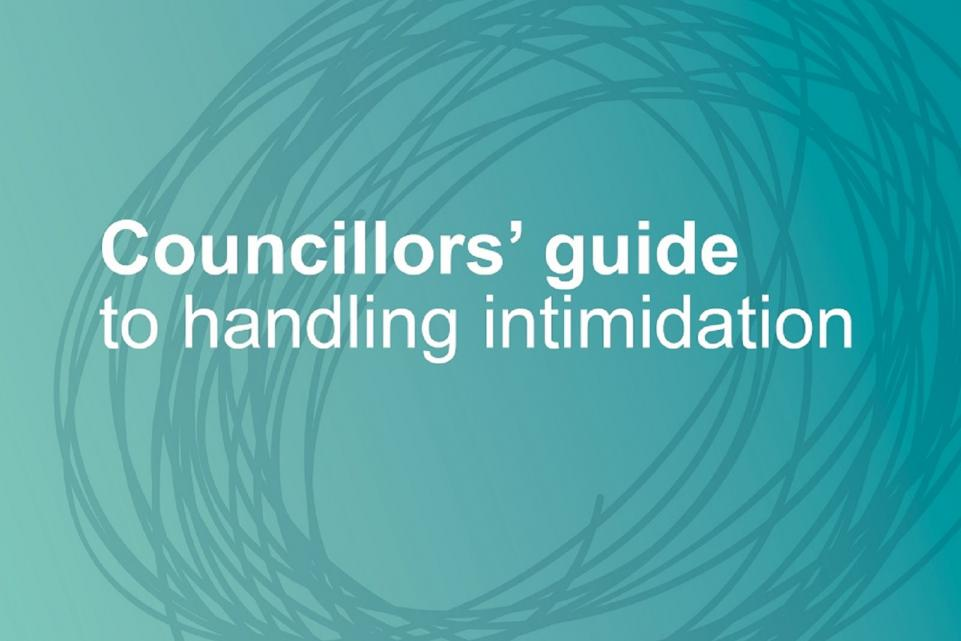 Councillors' guide to handling intimidation