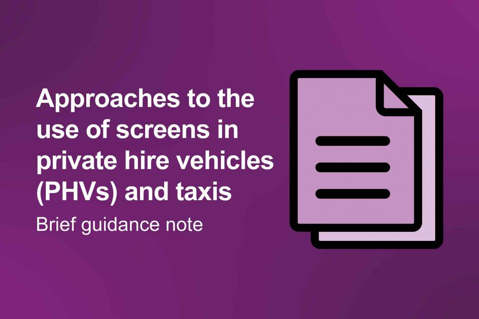 Approaches to the use of screens in private hire vehicles (PHVs) and taxis (during the COVID-19 pandemic)
