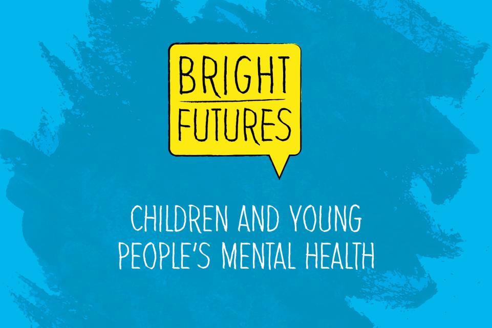 Bright Futures: CAMHS