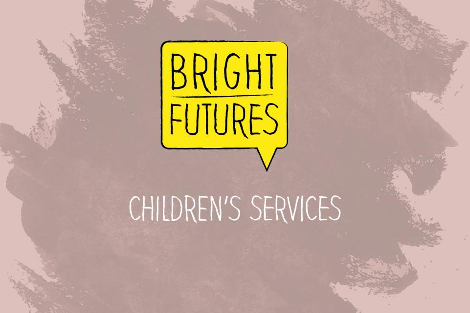 Bright Futures: children's services