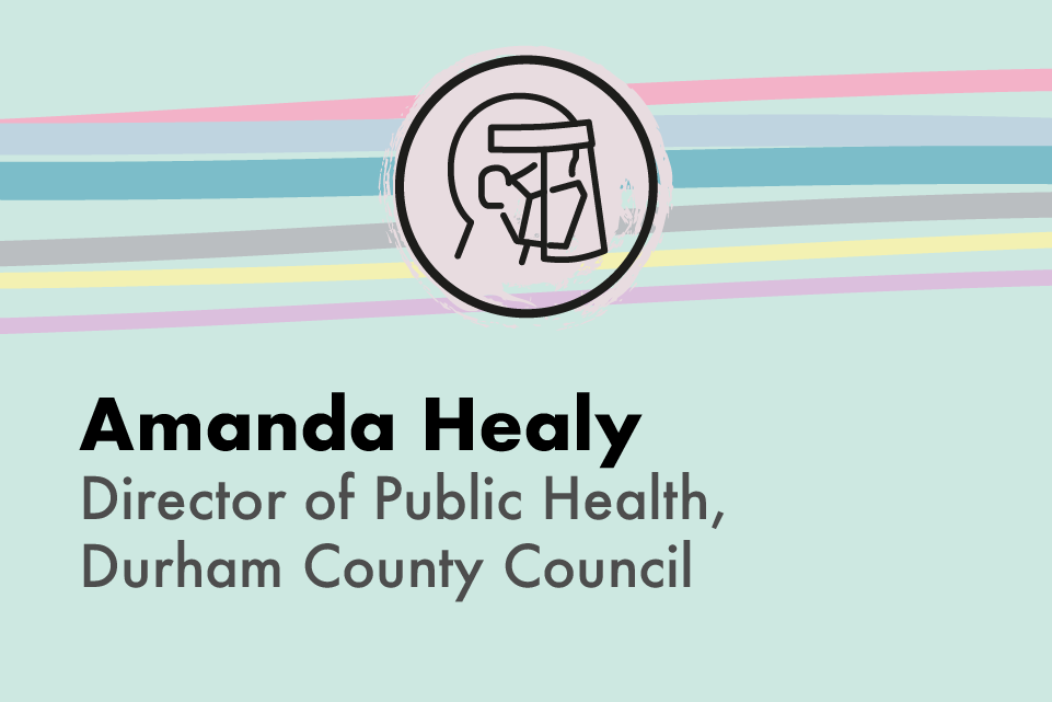 Graphic icon of an individual wearing a mask, with text: Amanda Healy, Director of Public Health, Durham County Council