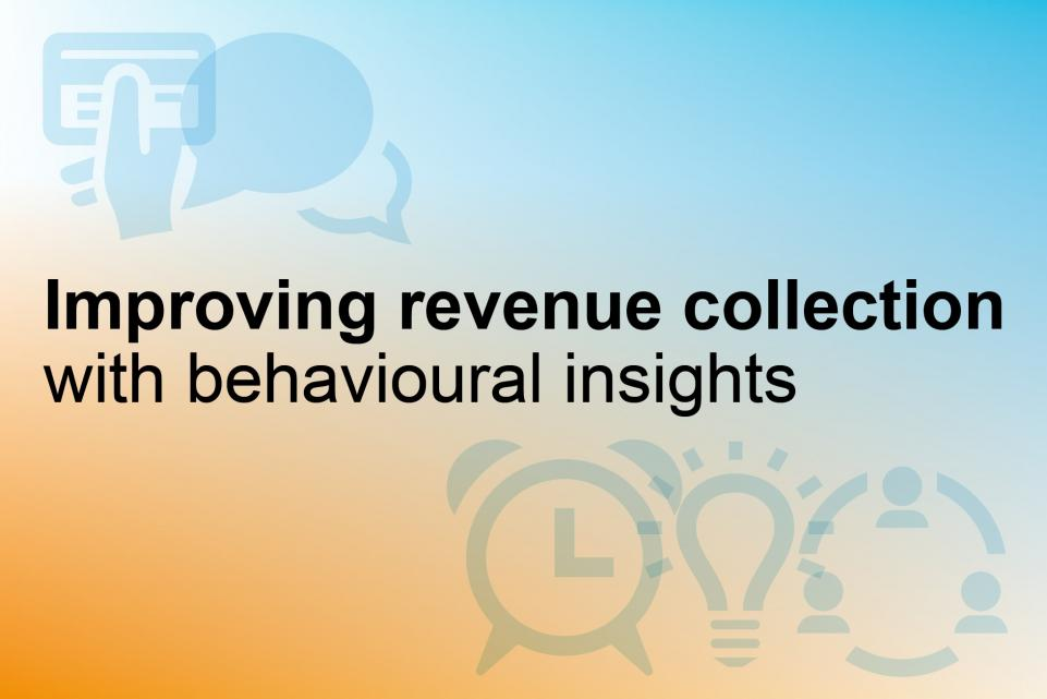 Supporting councils to improve revenue collection with behavioural insights
