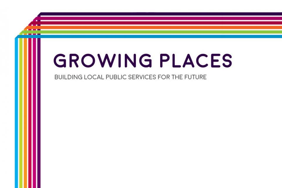 Growing places: building local public services for the future