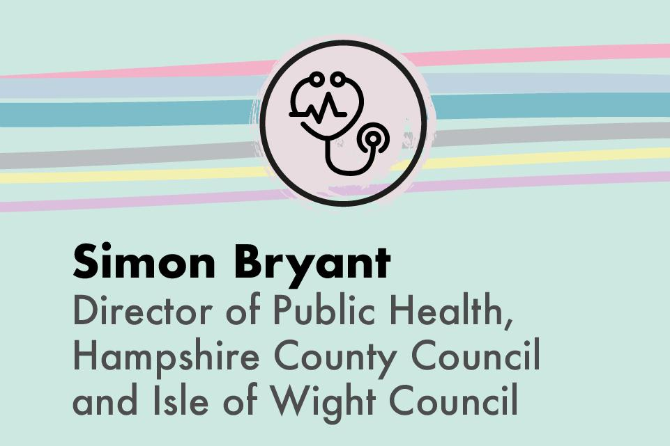 Simon Bryant, Director of Public Health, Hampshire County Council and Isle of Wight Council