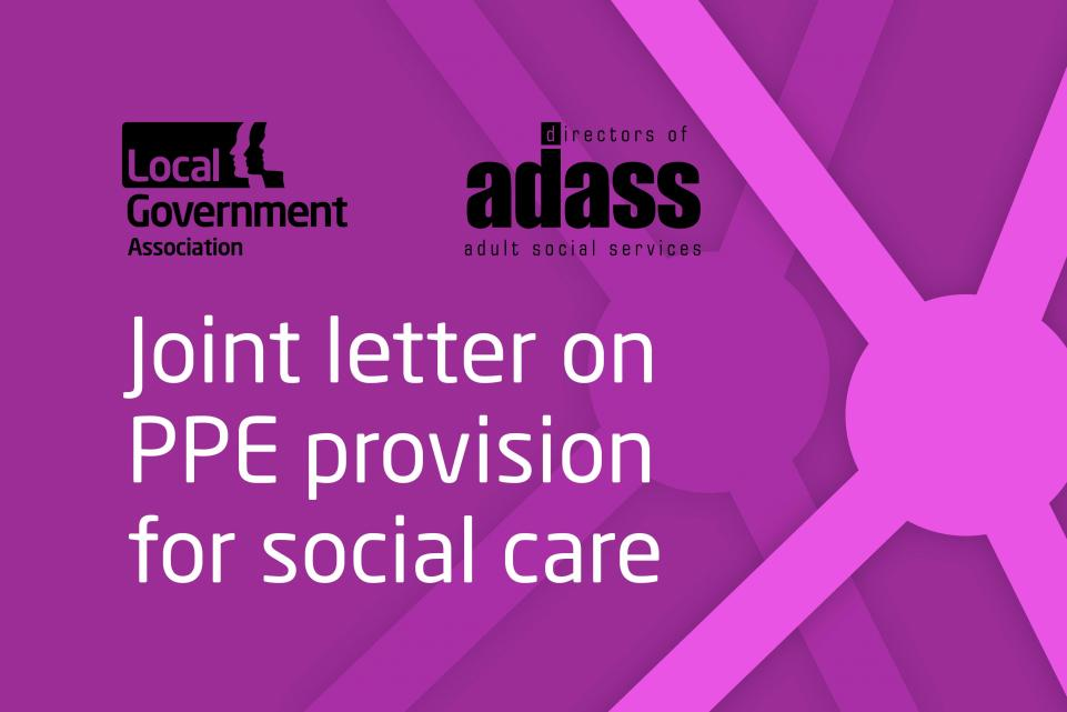 Purple image with LGA and ADASS logos and the text 'Joint letter on PPE provision for social care'