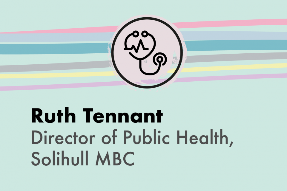 Ruth Tennant, Solihull Metropolitan Borough Council Director of Public Health